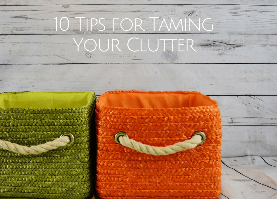 10 Tips for Taming Your Clutter